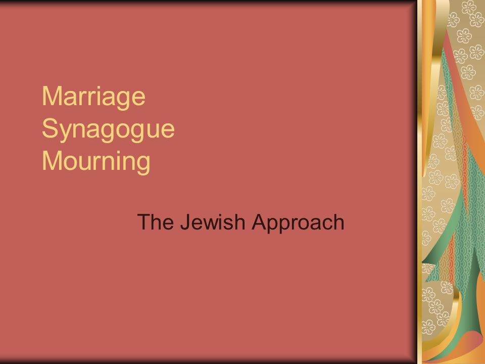 Marriage Synagogue Mourning The Jewish Approach