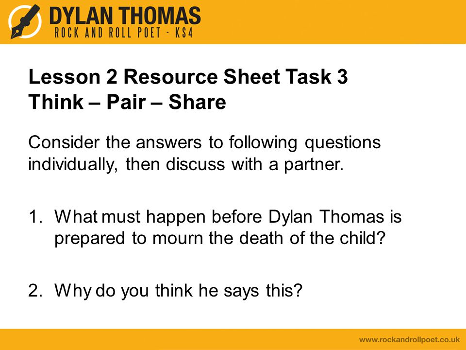 Lesson 2 Resource Sheet Task 3 Think – Pair – Share Consider the answers to following questions individually, then discuss with a partner. 1.What must