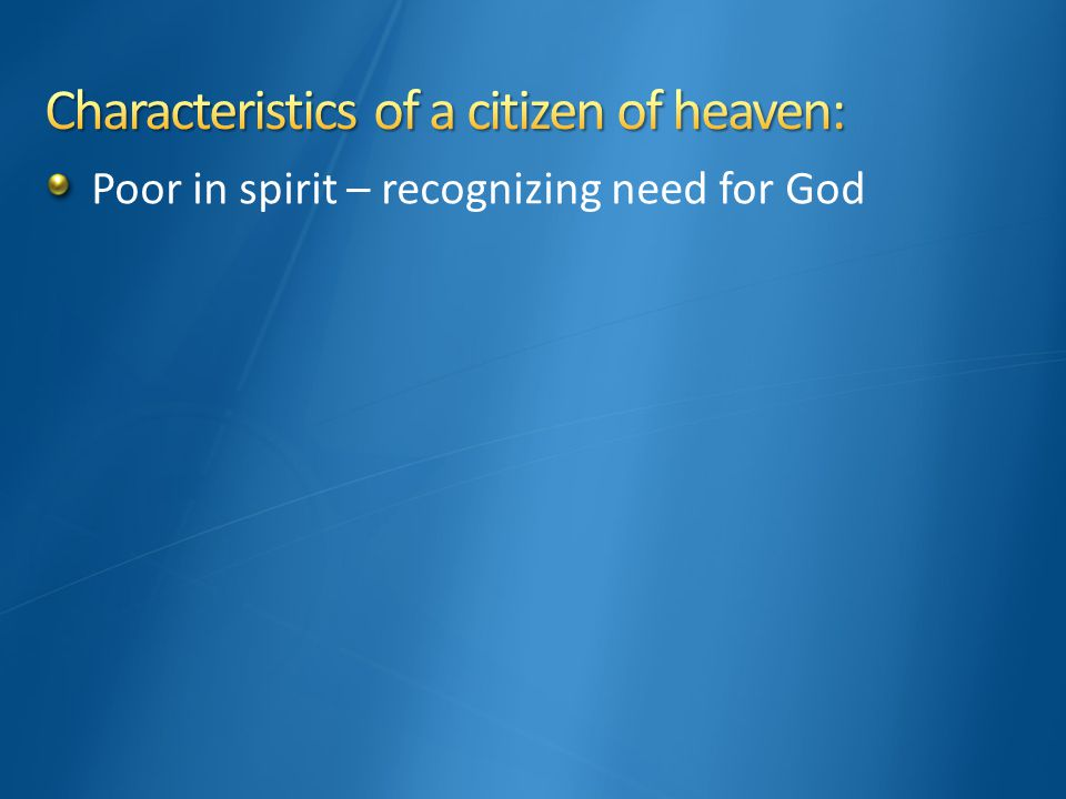 Poor in spirit – recognizing need for God