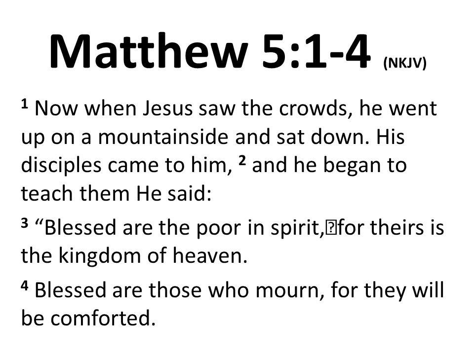 SERMON ON THE MOUNT: POOR & SORROWFUL Matthew 5:1-4