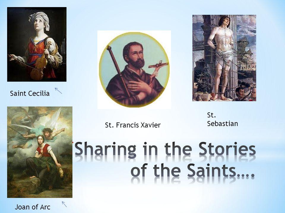 Saint Cecilia Joan of Arc St. Sebastian St. Francis Xavier