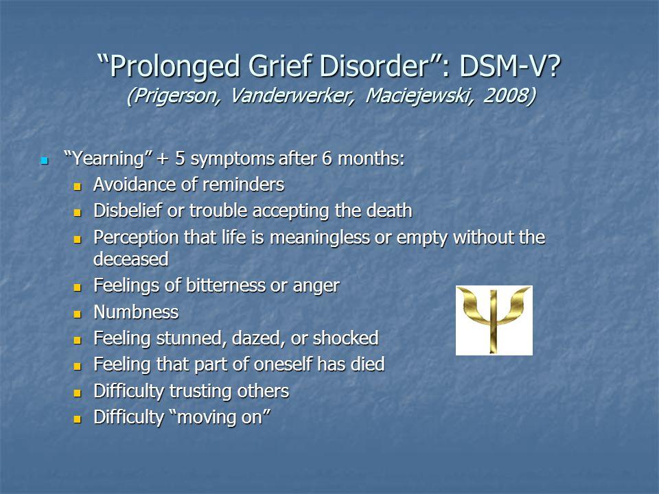 Prolonged Grief Disorder : DSM-V.