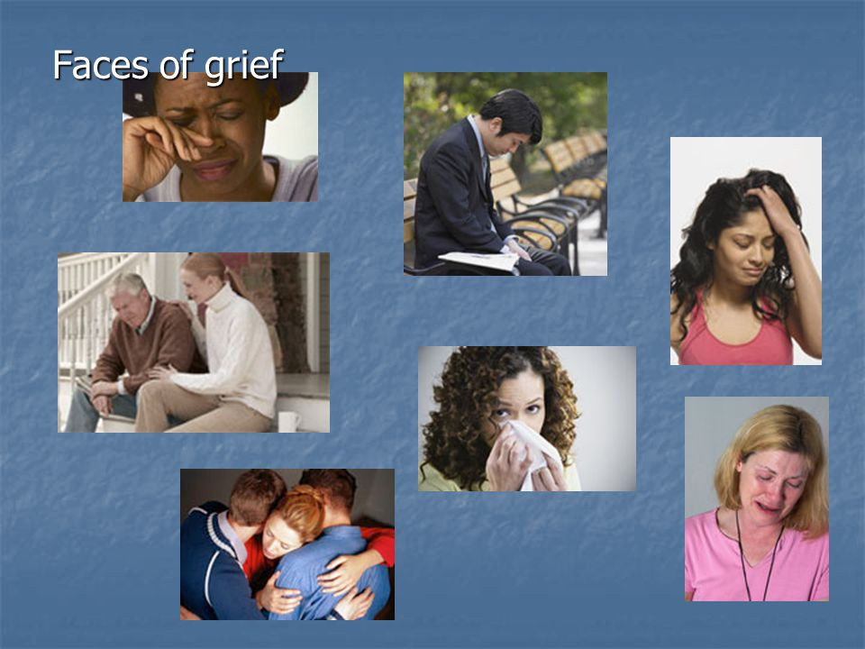 Faces of grief