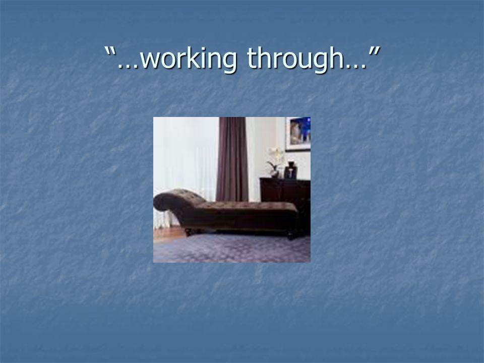 …working through…