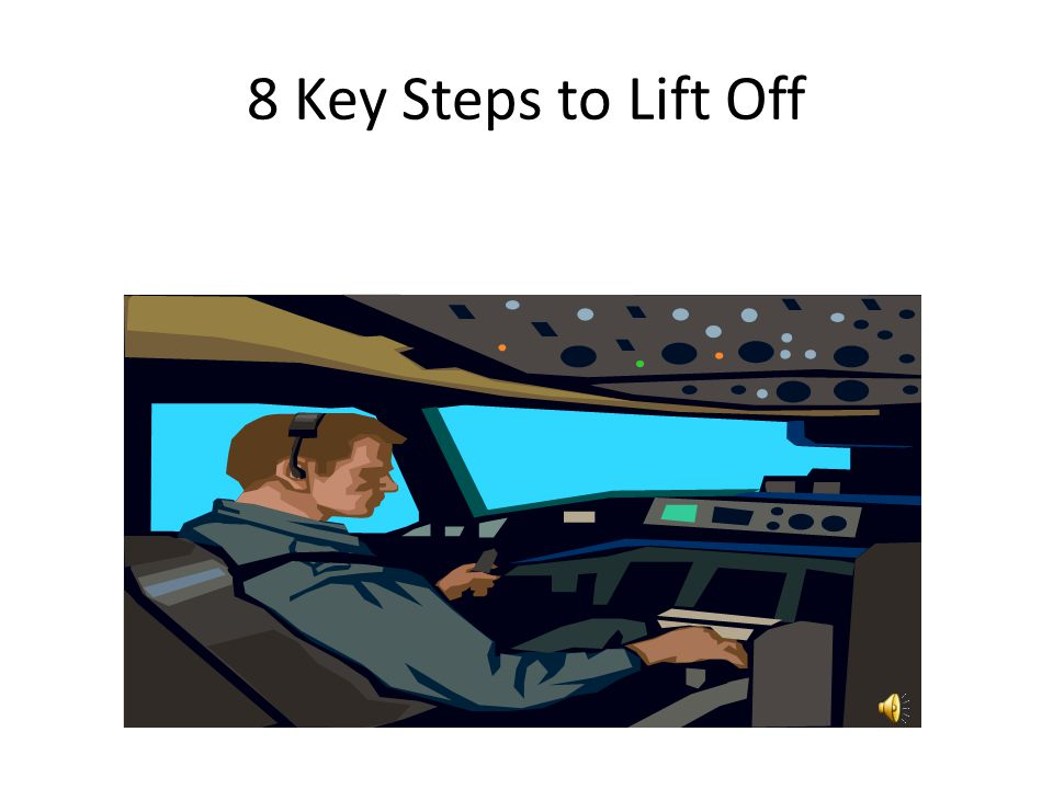 8 Key Steps to Lift Off