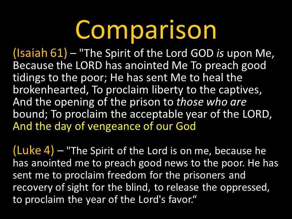 Comparison (Isaiah 61) –