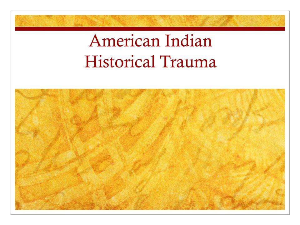 American Indian Historical Trauma