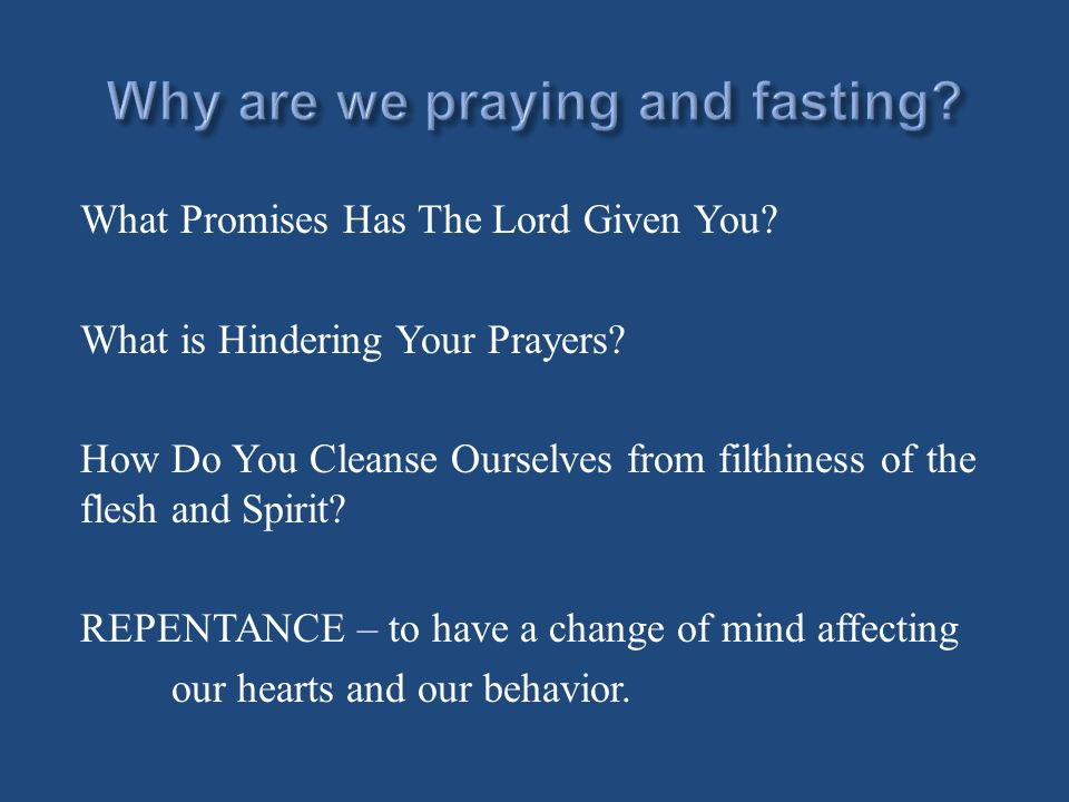 What Promises Has The Lord Given You. What is Hindering Your Prayers.