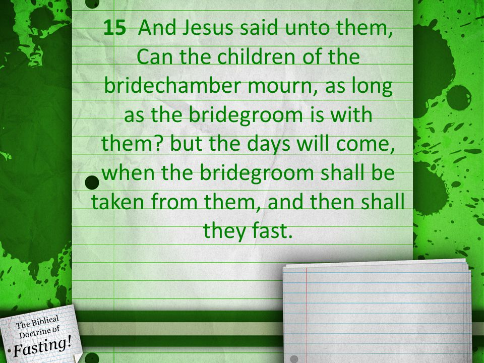 16 No man putteth a piece of new cloth unto an old garment, for that which is put in to fill it up taketh from the garment, and the rent is made worse.