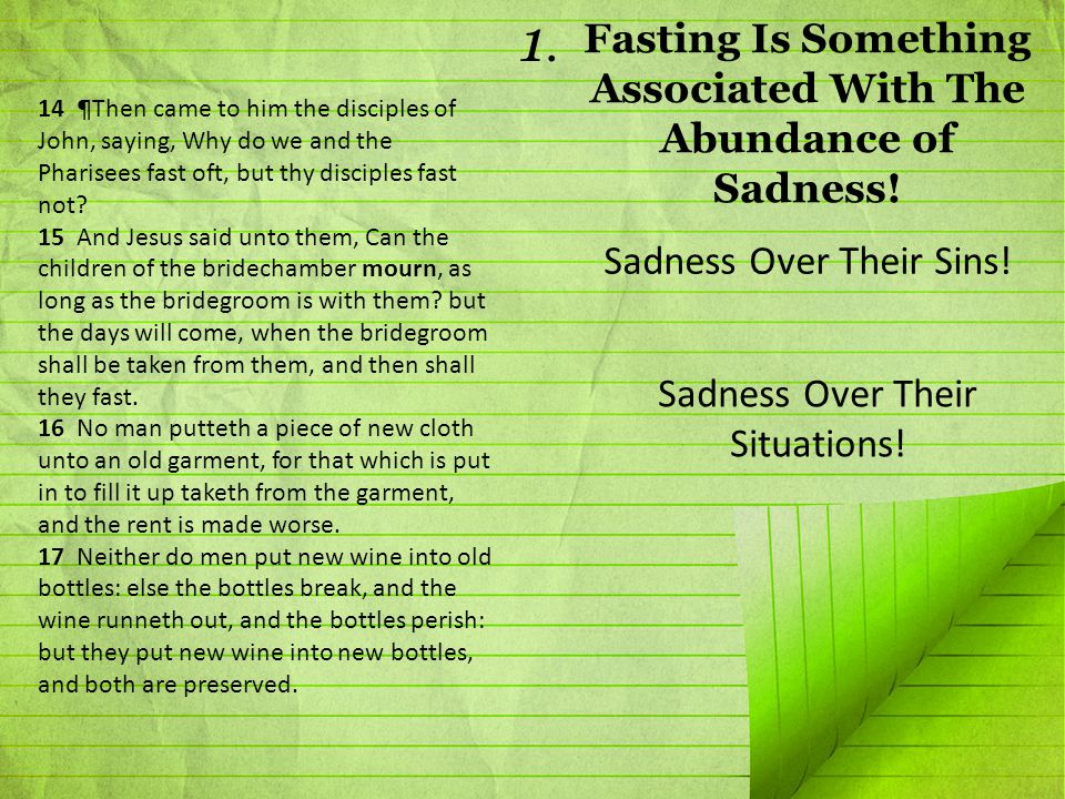14 ¶Then came to him the disciples of John, saying, Why do we and the Pharisees fast oft, but thy disciples fast not.
