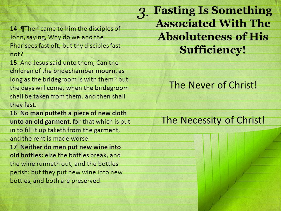 A Hunger For God! Matthew 9:14-17 The Biblical Doctrine of Fasting! Fasting Explained!