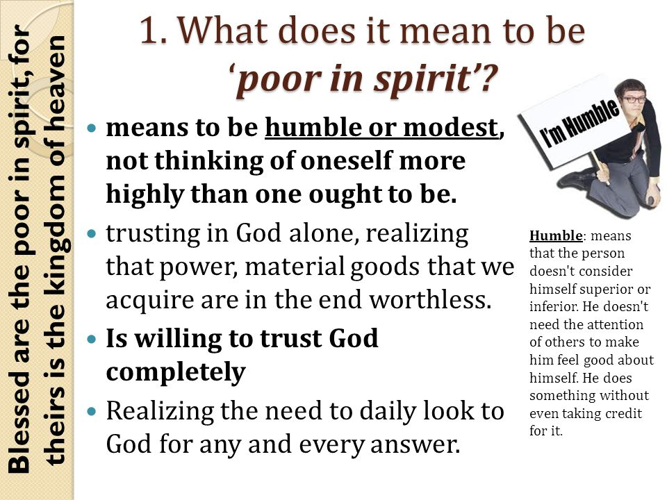 1. What does it mean to be 'poor in spirit'.
