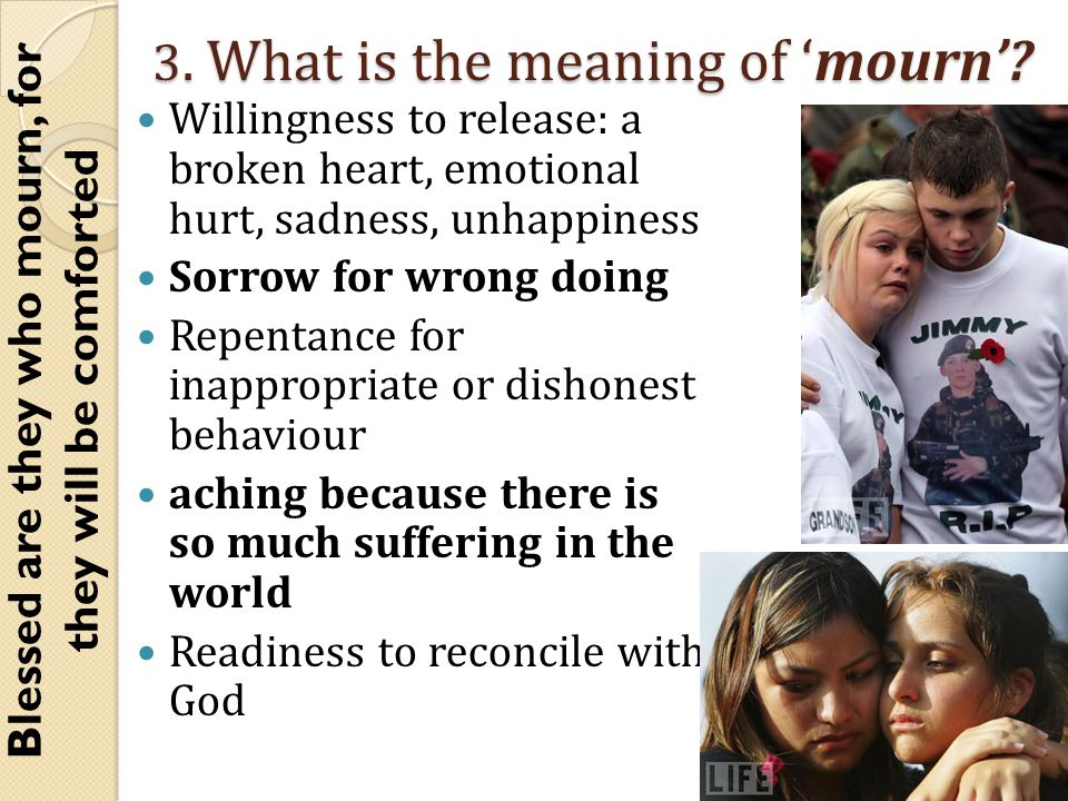 3. What is the meaning of 'mourn'.