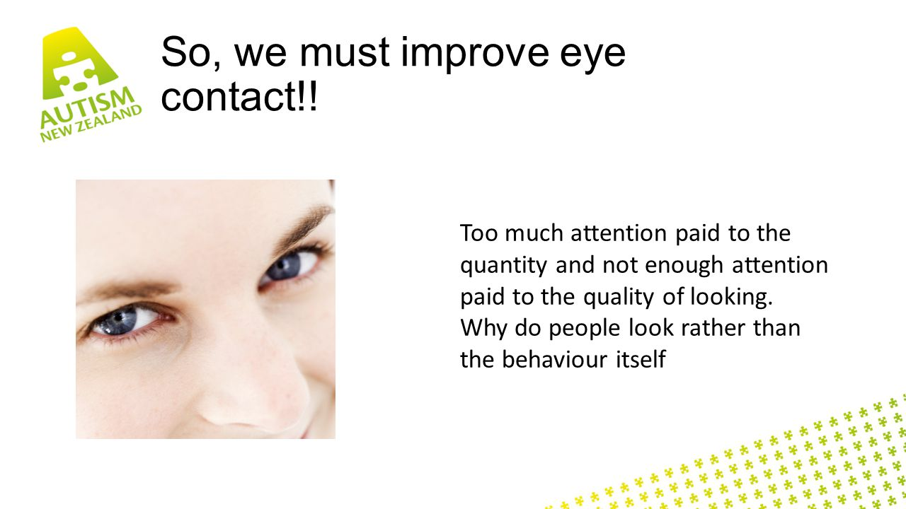 So, we must improve eye contact!.