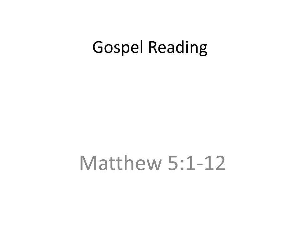 Gospel Reading Matthew 5:1-12