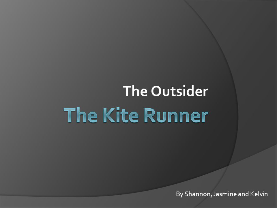 The Outsider By Shannon, Jasmine and Kelvin