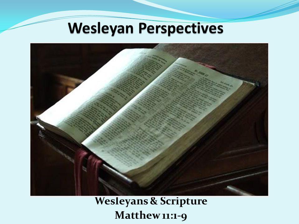 Wesleyans & Scripture Matthew 11:1-9