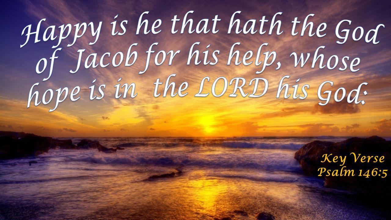 Key Verse Psalm 146:5