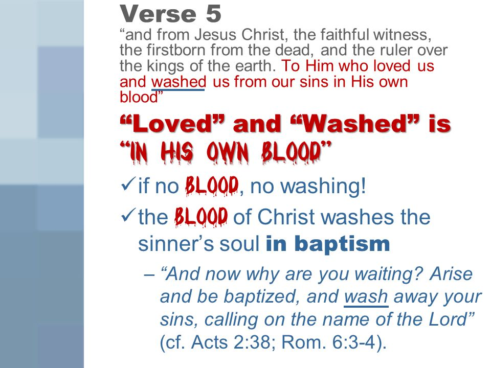 Verse 5 and from Jesus Christ, the faithful witness, the firstborn from the dead, and the ruler over the kings of the earth.