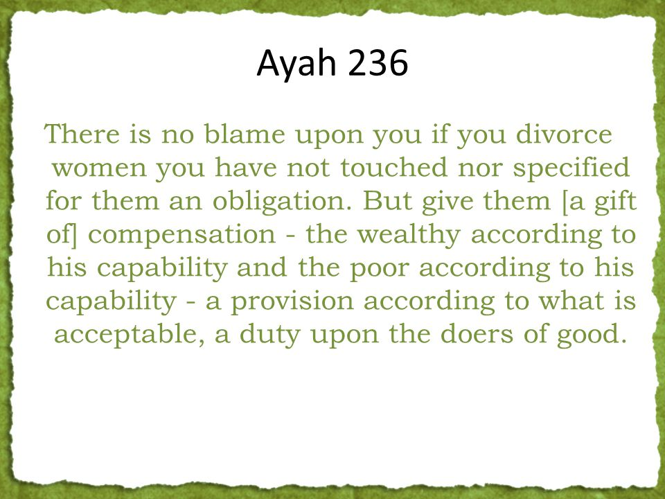 There is no blame upon you if you divorce women you have not touched nor specified for them an obligation.