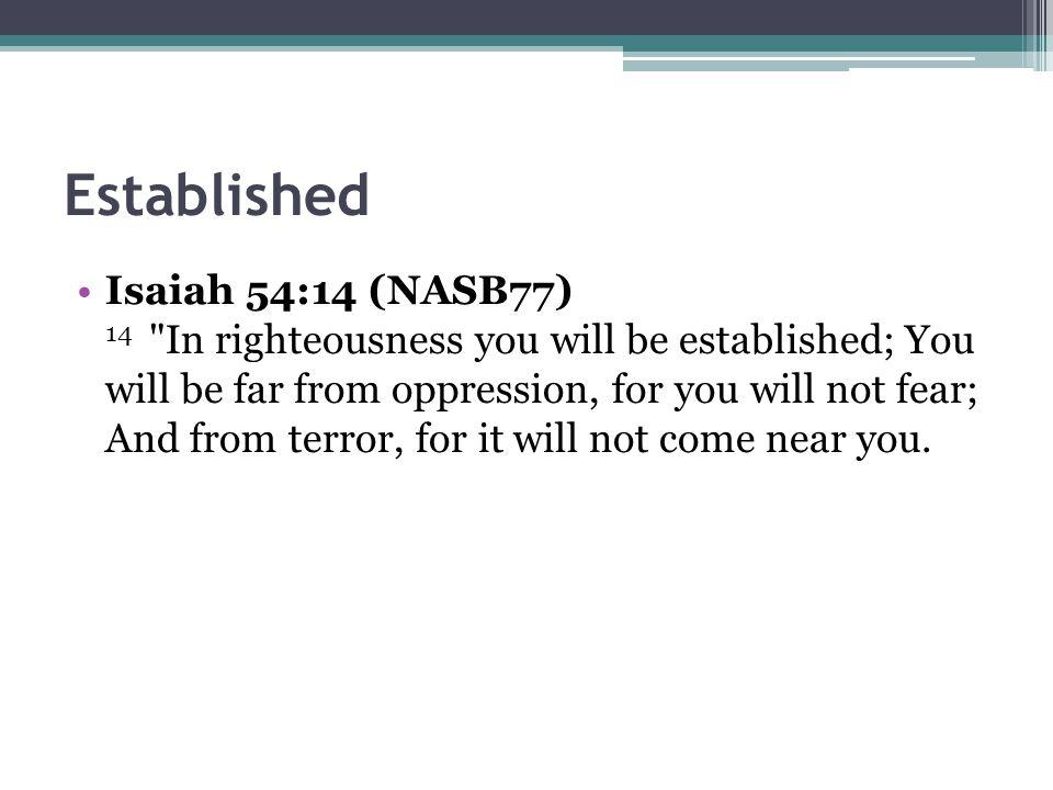 Established Isaiah 54:14 (NASB77) 14