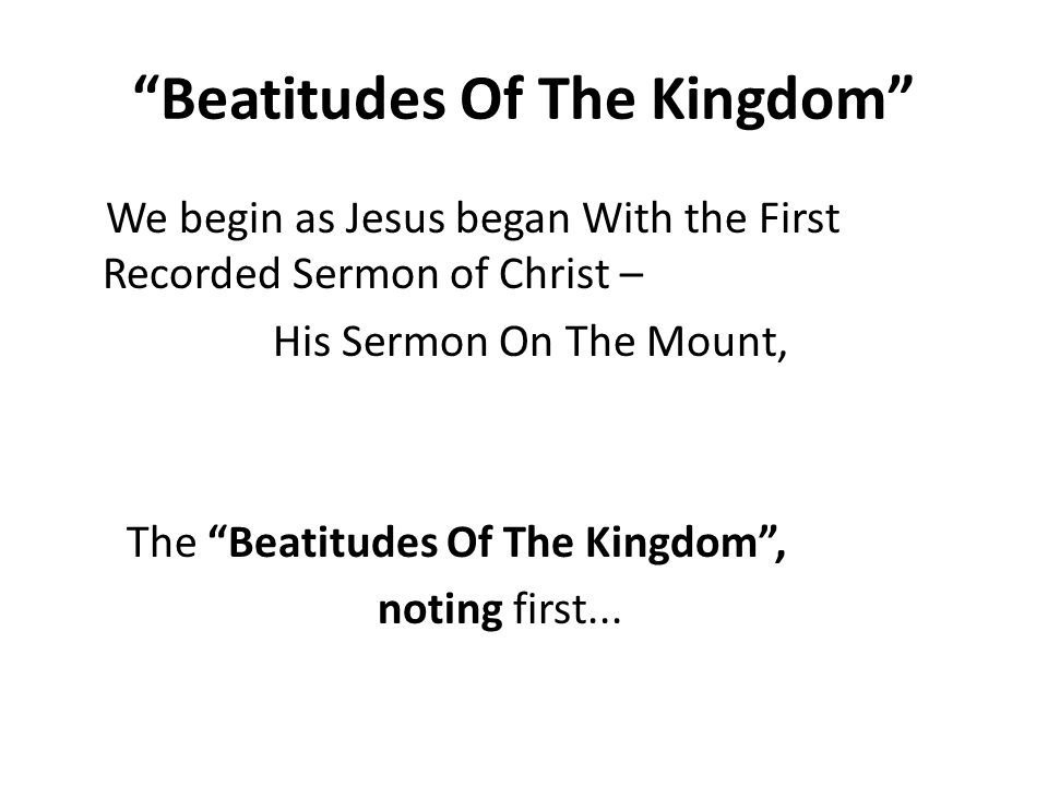 I.THE CONTEXT OF THE BEATITUDES A. THE SETTING OF THE SERMON...