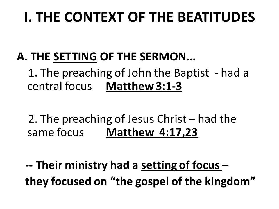 I.THE CONTEXT OF THE BEATITUDES B. THE THEME OF THE SERMON...