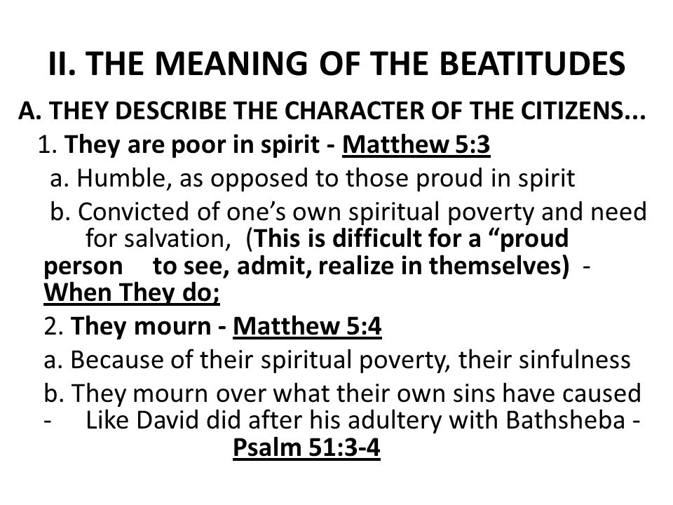 II.THE MEANING OF THE BEATITUDES 3. They are meek - Matthew 5:5 a.