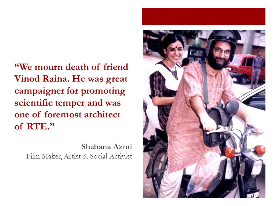We mourn death of friend Vinod Raina.