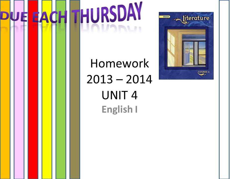 Homework 2013 – 2014 UNIT 4 English I