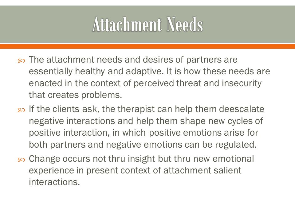  The attachment needs and desires of partners are essentially healthy and adaptive.