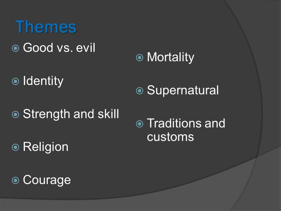 Themes  Good vs.