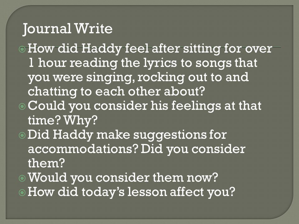  How did Haddy feel after sitting for over 1 hour reading the lyrics to songs that you were singing, rocking out to and chatting to each other about.