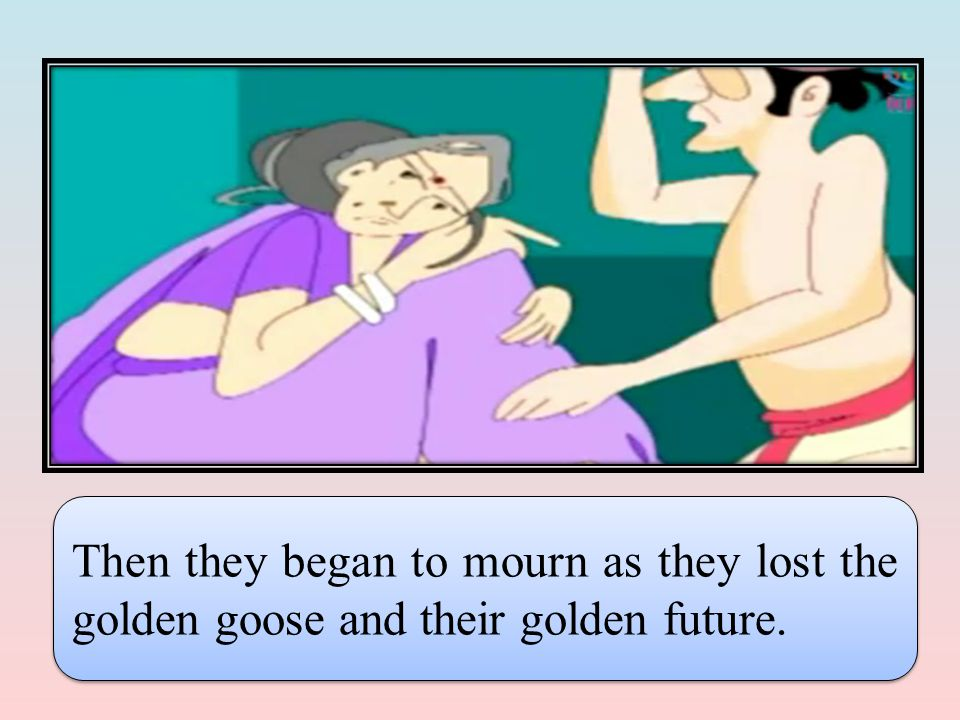 Then they began to mourn as they lost the golden goose and their golden future.