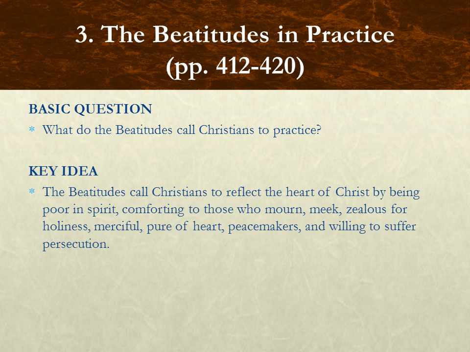 BASIC QUESTION  What do the Beatitudes call Christians to practice.