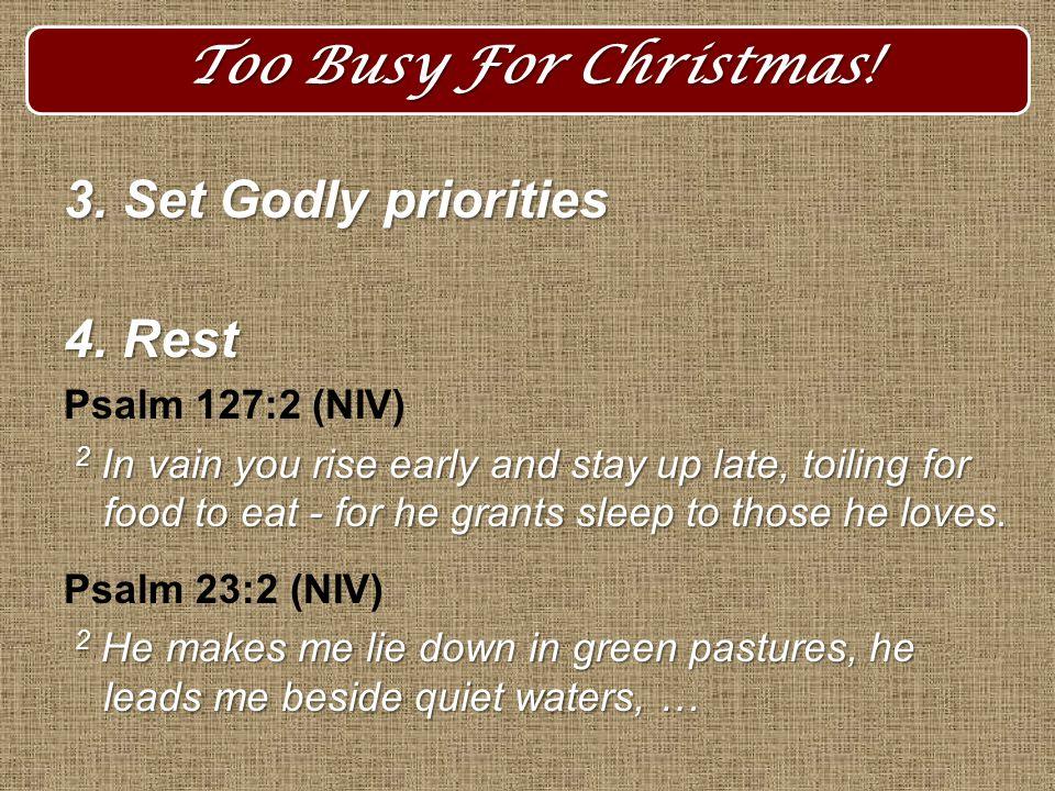 3. Set Godly priorities 4.