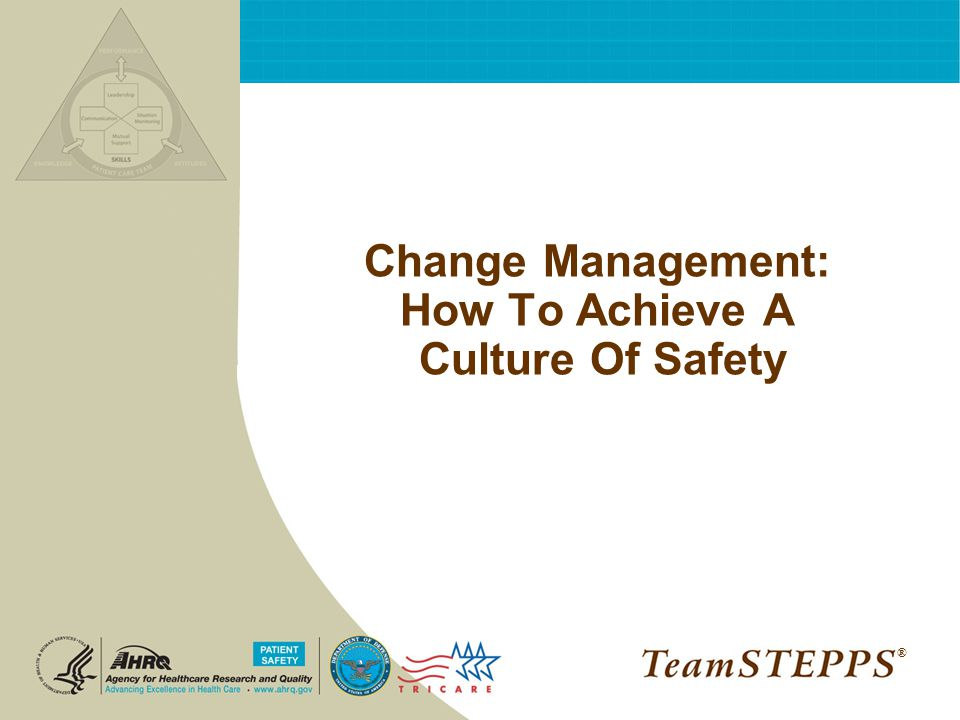 Change Management: How To Achieve A Culture Of Safety ®