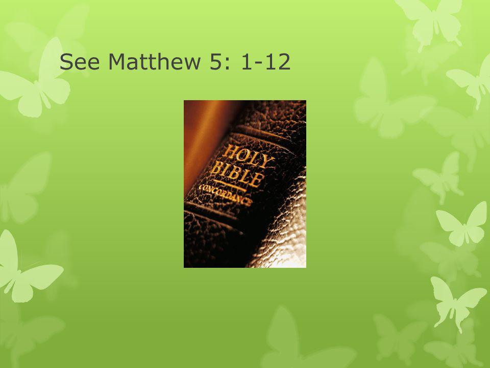See Matthew 5: 1-12