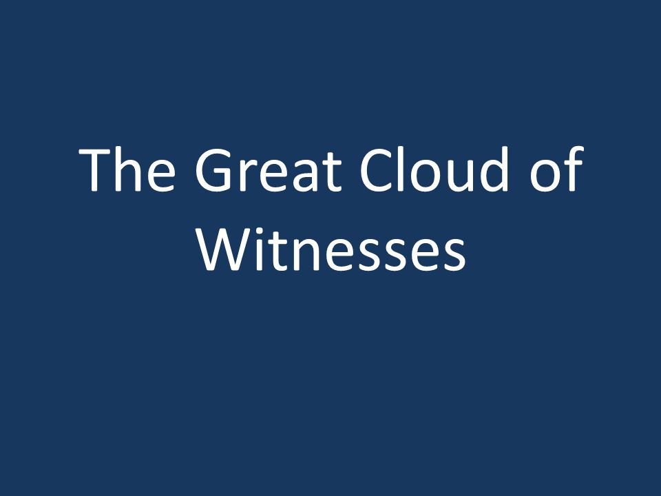 The Great Cloud of Witnesses