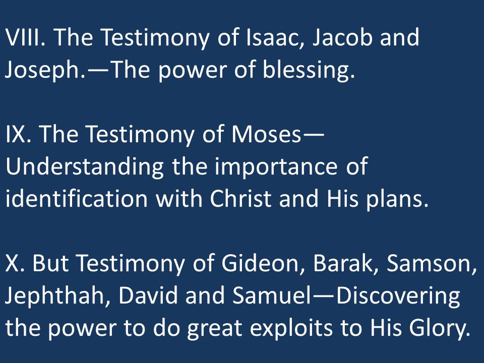 VIII. The Testimony of Isaac, Jacob and Joseph.—The power of blessing.