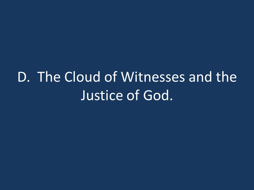 D. The Cloud of Witnesses and the Justice of God.