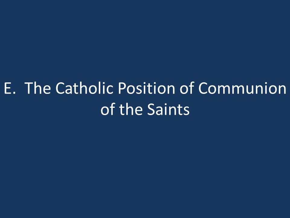 E. The Catholic Position of Communion of the Saints
