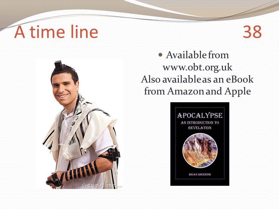 A time line 38 Available from www.obt.org.uk Also available as an eBook from Amazon and Apple