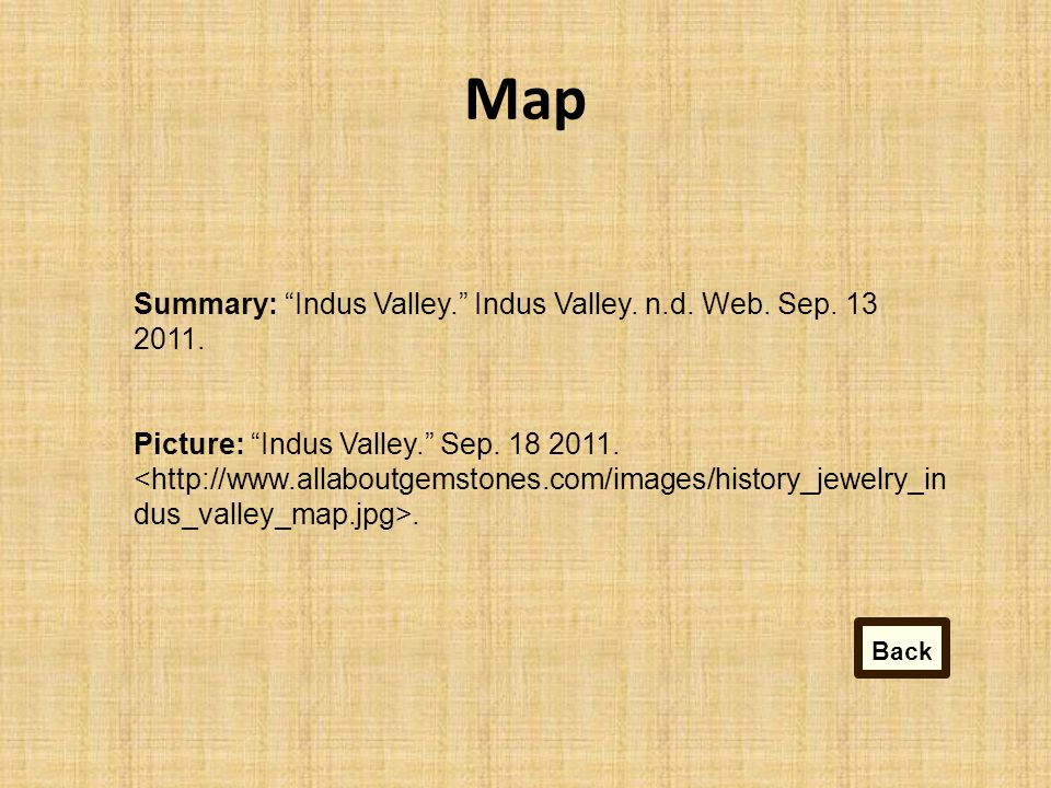 Map Summary: Indus Valley. Indus Valley.n.d. Web.