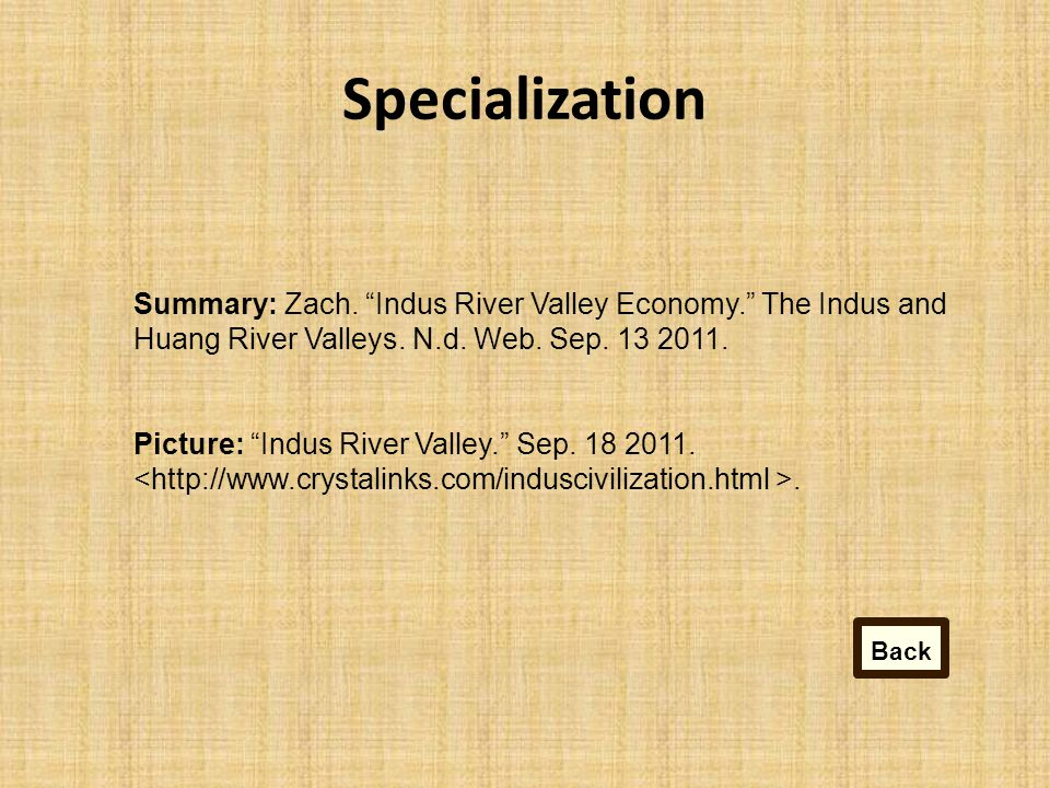 Specialization Summary: Zach. Indus River Valley Economy. The Indus and Huang River Valleys.
