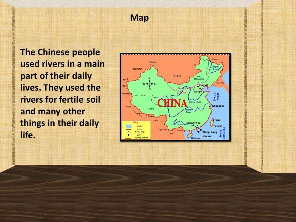 Map The Chinese people used rivers in a main part of their daily lives.