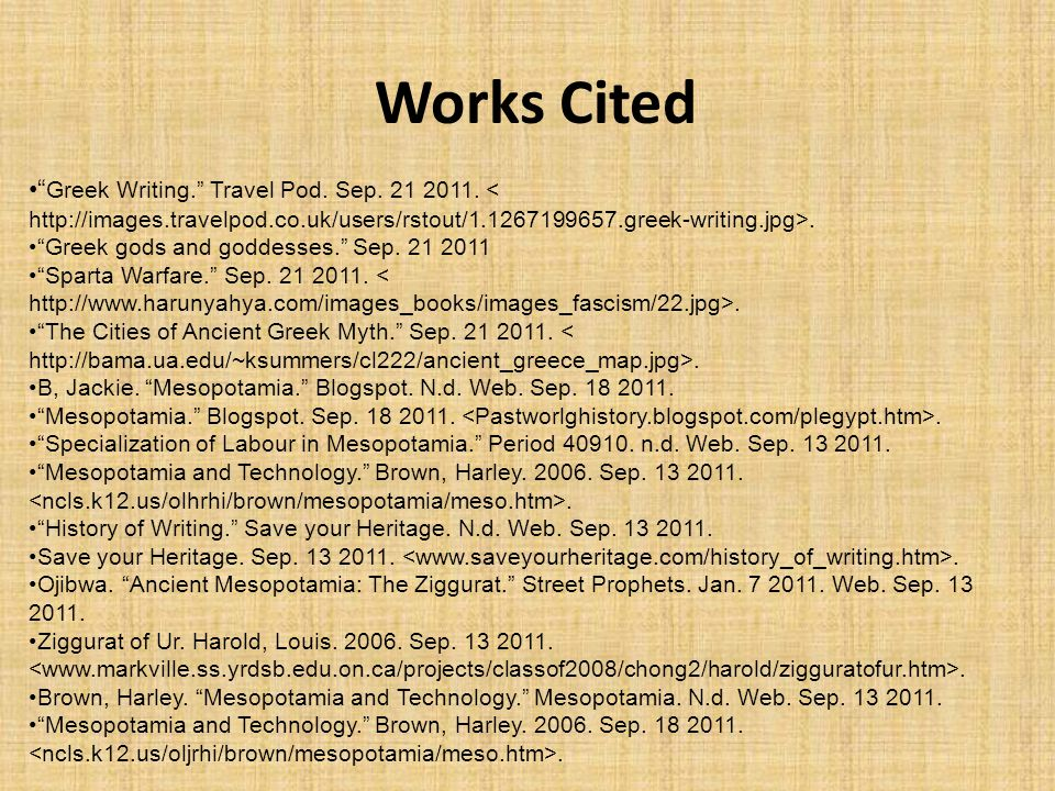 Works Cited Greek Writing. Travel Pod.Sep. 21 2011..