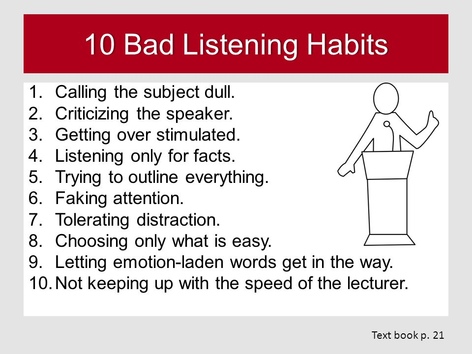 10 Bad Listening Habits10 Bad Listening Habits 1.Calling the subject dull.