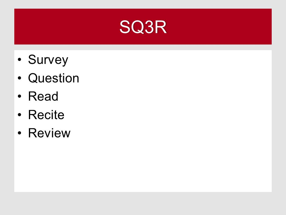 SQ3R Survey Question Read Recite Review