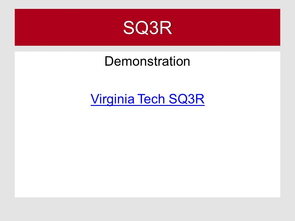 SQ3R Demonstration Virginia Tech SQ3R
